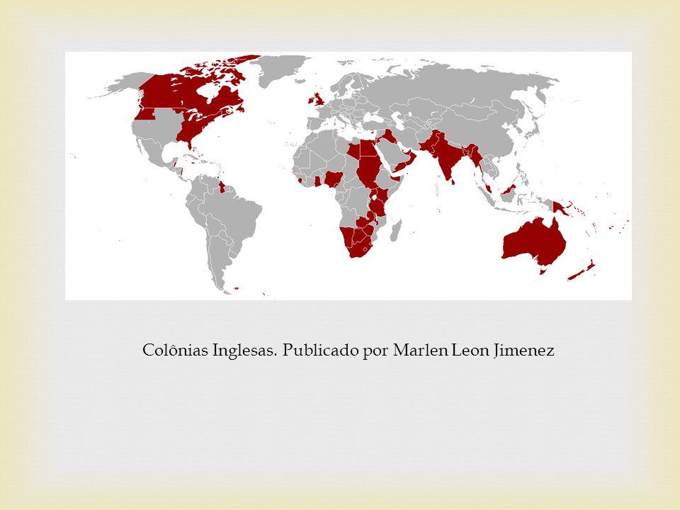 Colônias Inglesas. Publicado por Marlen Leon Jimenez