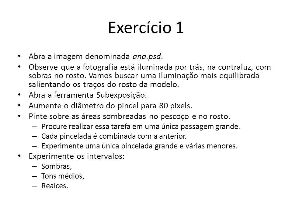 Exercício 1 Abra a imagem denominada ana.psd.
