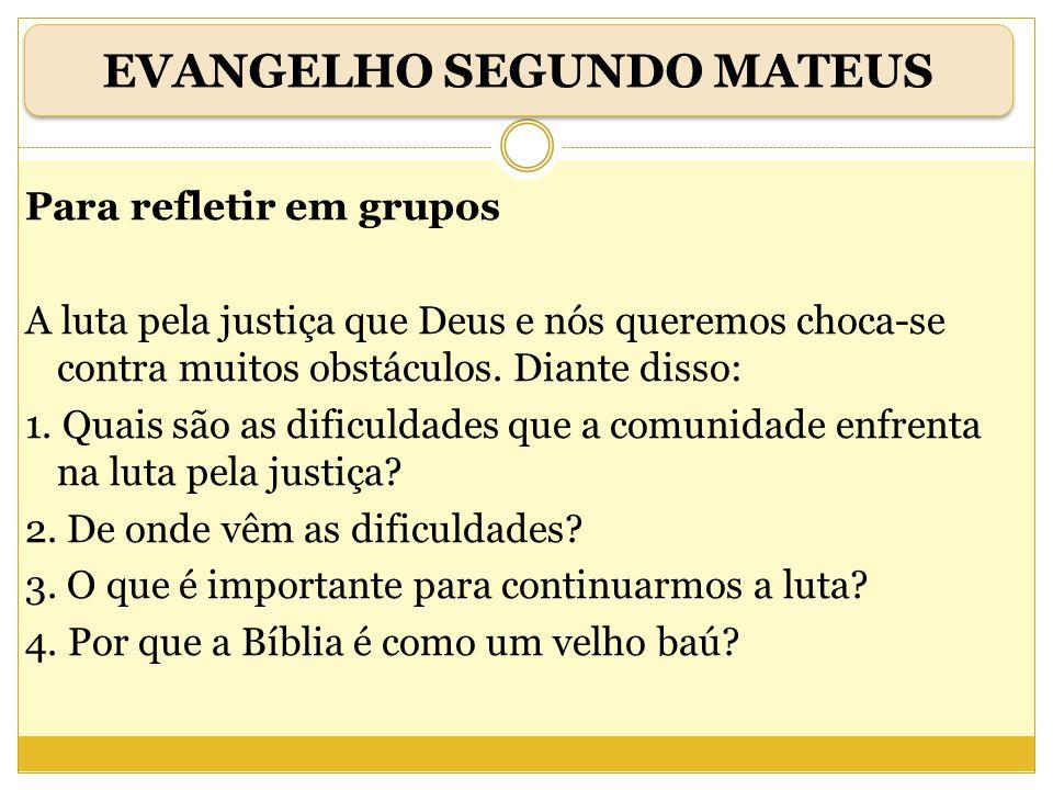 Para refletir em grupos A luta pela justiça que Deus e nós queremos choca-se contra muitos obstáculos. Diante disso: 1. Quais são as dificuldades que