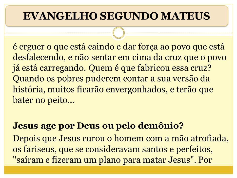 felizes: eles, e somente eles, são capazes de compreender o projeto de Deus que se realiza através da palavra e da ação de Jesus.