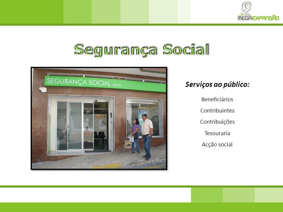 Serviços ao público: Beneficiários Contribuintes Contribuições Tesouraria Acção social