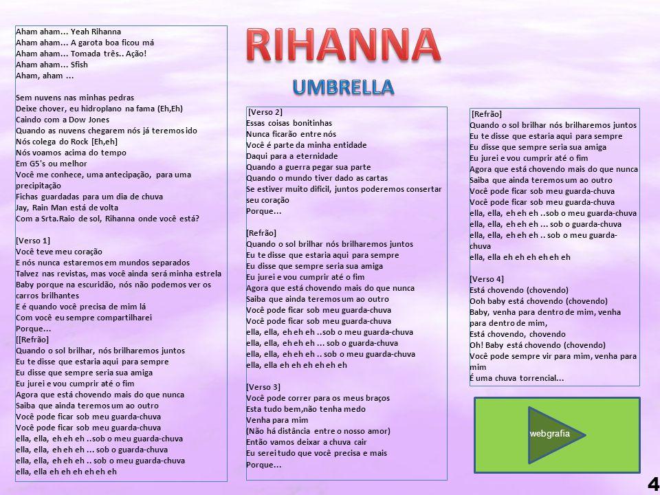 Aham aham...Yeah Rihanna Aham aham... A garota boa ficou má Aham aham...