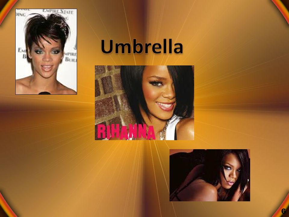 Nasceu em Barbados numa ilha do Caribe é jovem, bonita, negra, rica, famosa, cantora e talentosa.
