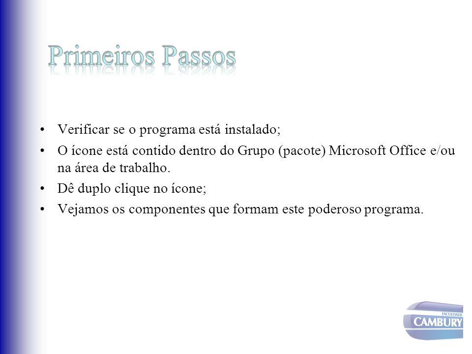 Verificar se o programa está instalado; O ícone está contido dentro do Grupo (pacote) Microsoft Office e/ou na área de trabalho. Dê duplo clique no íc