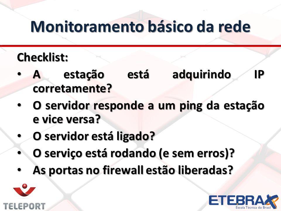 Monitoramento básico da rede Checklist: A estação está adquirindo IP corretamente.