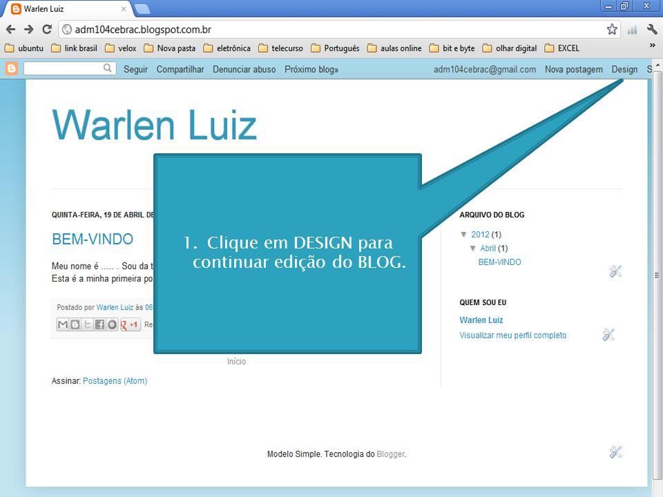 1.Clique em DESIGN para continuar edição do BLOG.