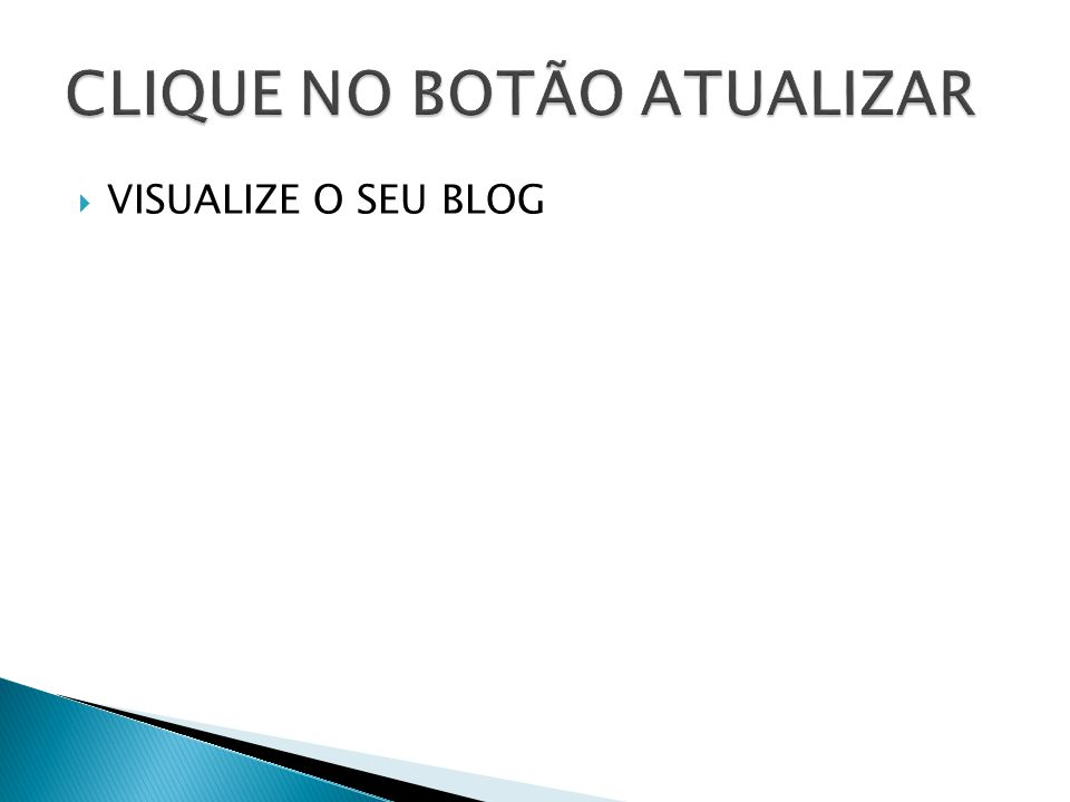  VISUALIZE O SEU BLOG
