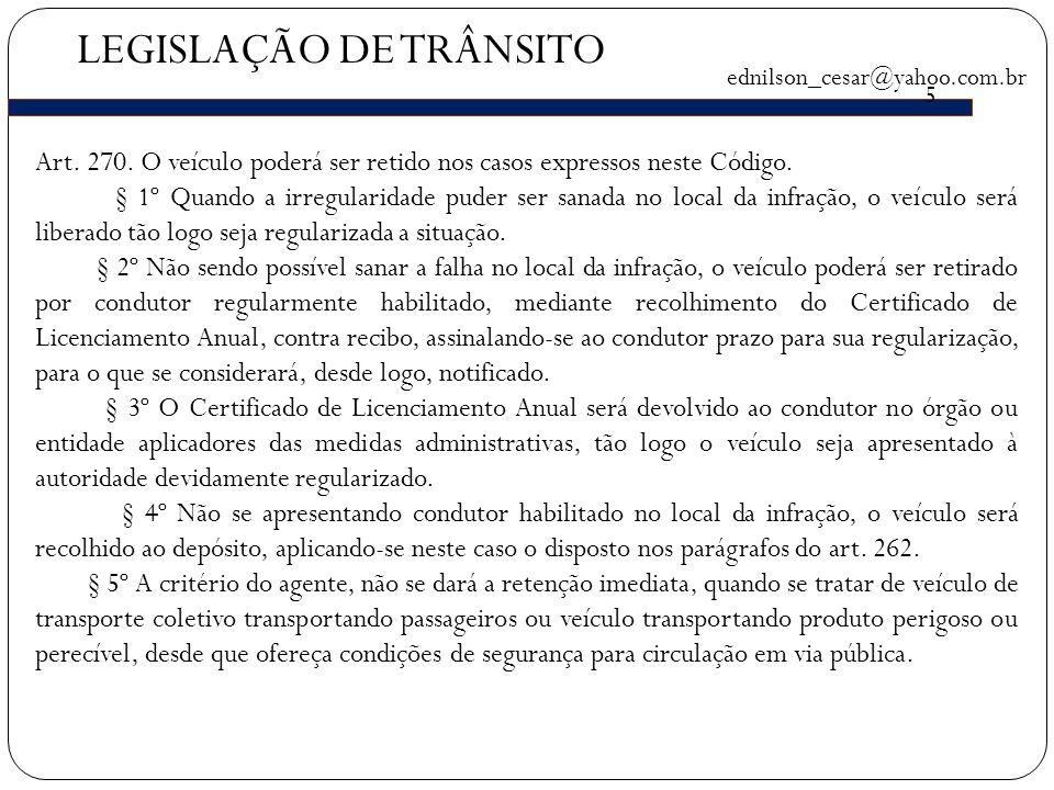 LEGISLAÇÃO DE TRÂNSITO ednilson_cesar@yahoo.com.br 5 Art.