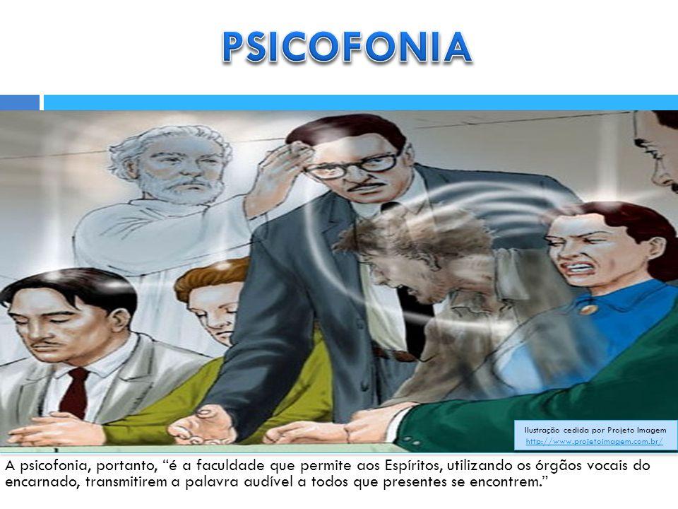 A psicofonia, portanto, é a faculdade que permite aos Espíritos, utilizando os órgãos vocais do encarnado, transmitirem a palavra audível a todos que presentes se encontrem. Ilustração cedida por Projeto Imagem http://www.projetoimagem.com.br/ http://www.projetoimagem.com.br/ Ilustração cedida por Projeto Imagem http://www.projetoimagem.com.br/ http://www.projetoimagem.com.br/