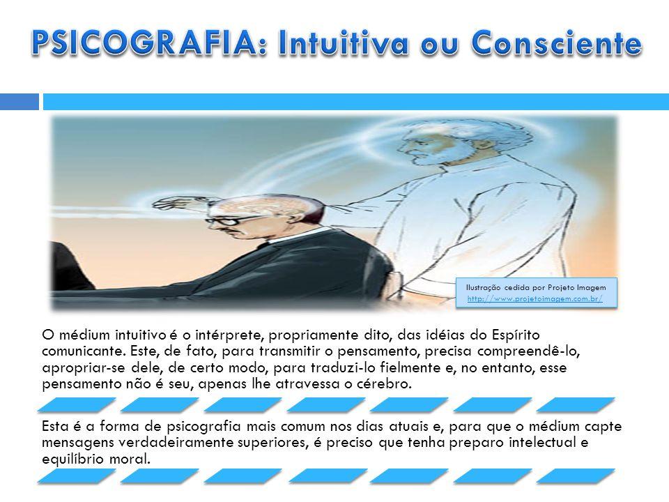 O médium intuitivo é o intérprete, propriamente dito, das idéias do Espírito comunicante.