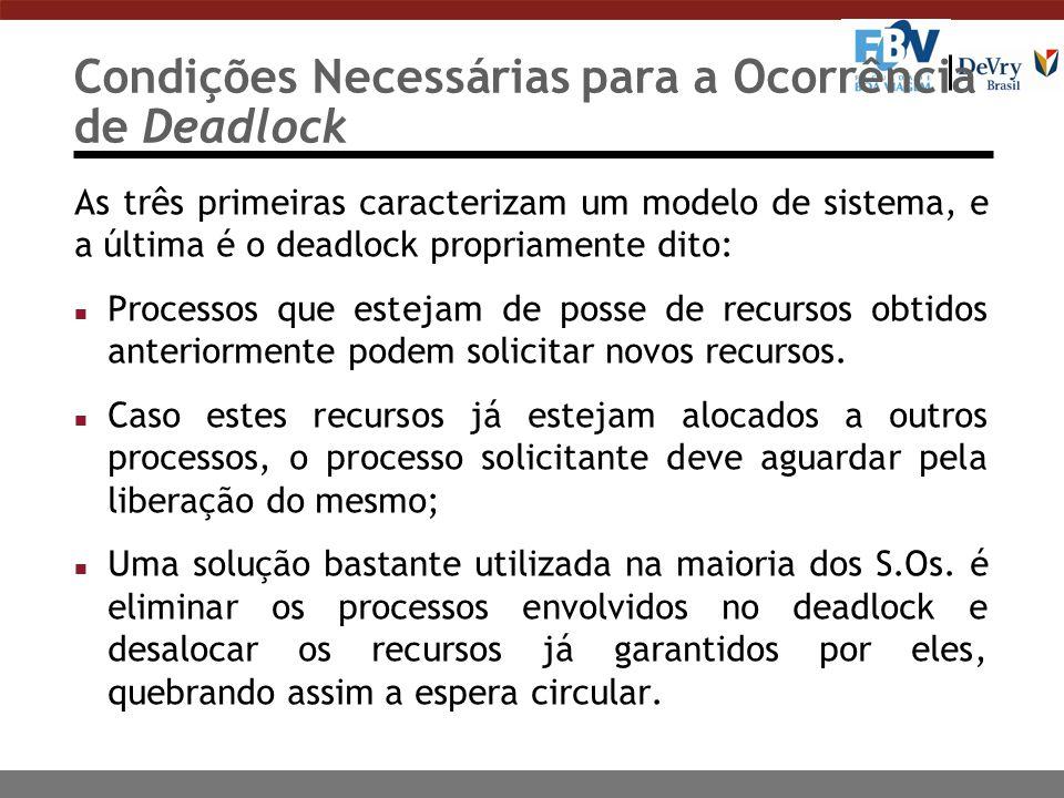 Estratégias para tratar Deadlocks 1.ignorar por completo o problema 2.