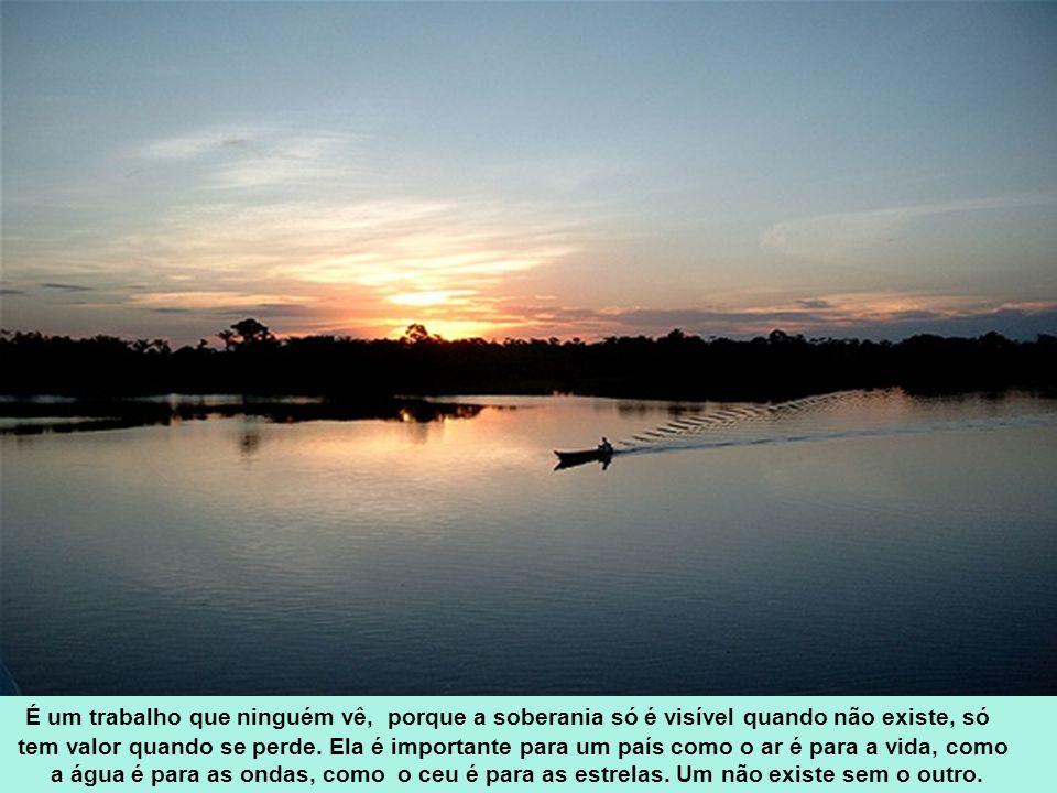 Em cada pedaço do Brasil, existe sempre alguém de azul, verde ou branco, trabalhando para defender a soberania.