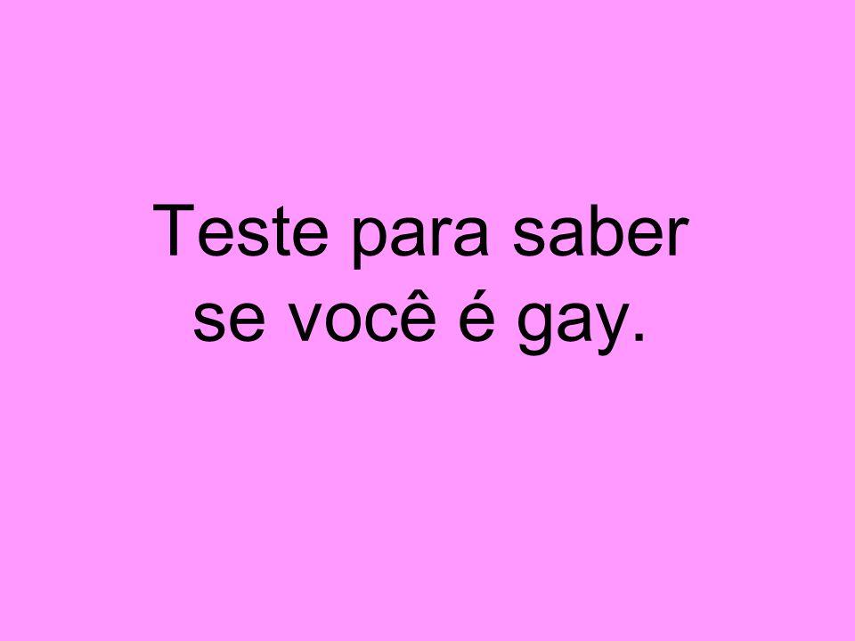 Teste para saber se você é gay.