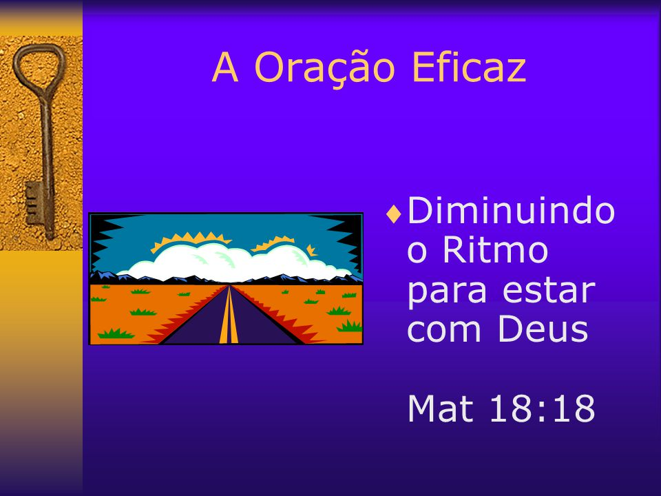 A Oração Eficaz  Diminuindo o Ritmo para estar com Deus Mat 18:18