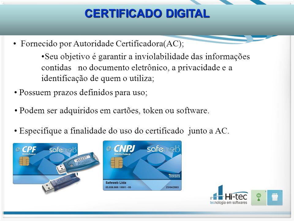 Especifique a finalidade do uso do certificado junto a AC. Fornecido por Autoridade Certificadora(AC); Seu objetivo é garantir a inviolabilidade das i