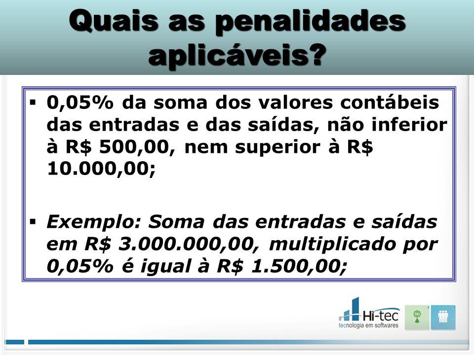  0,05% da soma dos valores contábeis das entradas e das saídas, não inferior à R$ 500,00, nem superior à R$ 10.000,00;  Exemplo: Soma das entradas e