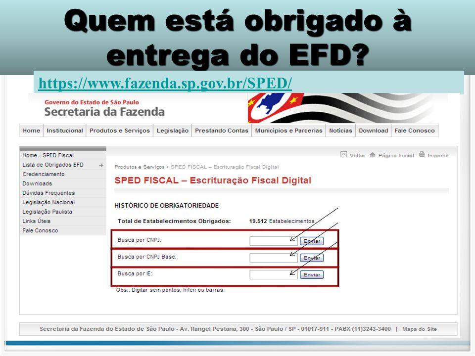 Quem está obrigado à entrega do EFD? https://www.fazenda.sp.gov.br/SPED/
