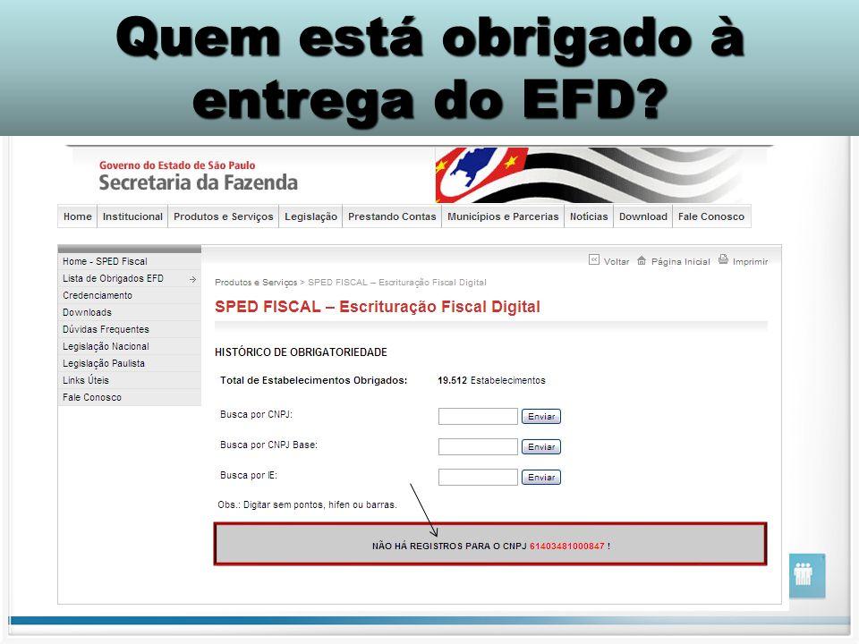 Quem está obrigado à entrega do EFD?