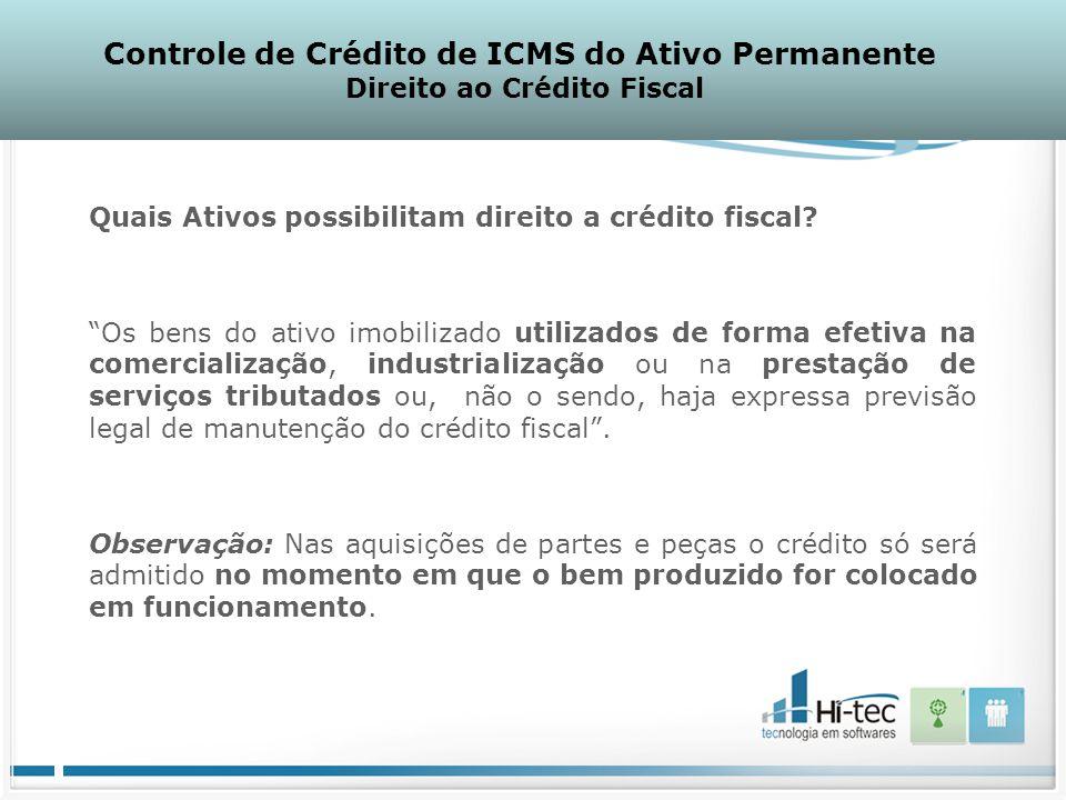 """Quais Ativos possibilitam direito a crédito fiscal? """"Os bens do ativo imobilizado utilizados de forma efetiva na comercialização, industrialização ou"""
