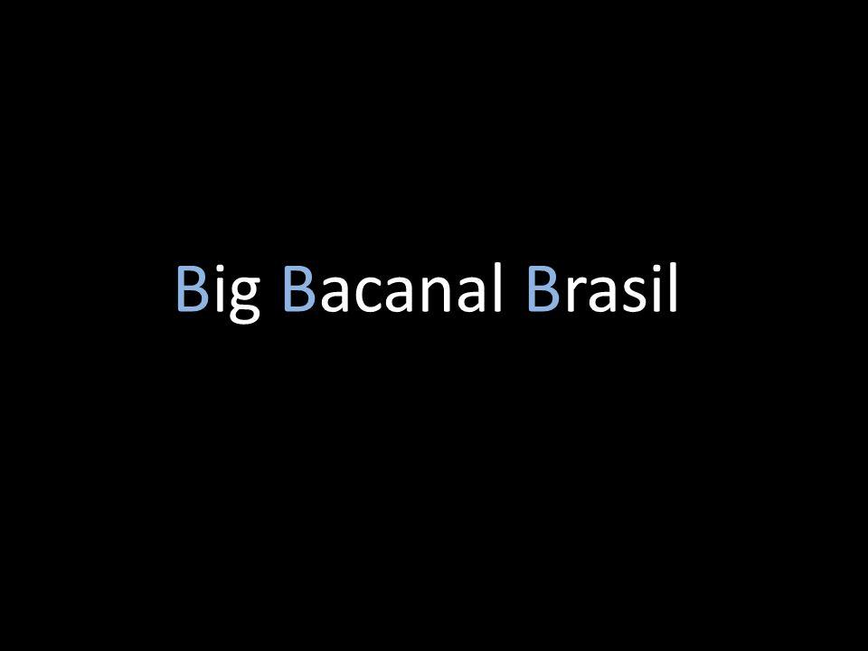 Big Bacanal Brasil