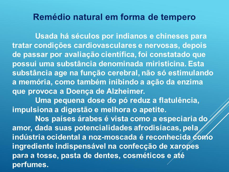 Remédio natural em forma de tempero Usada há séculos por indianos e chineses para tratar condições cardiovasculares e nervosas, depois de passar por a