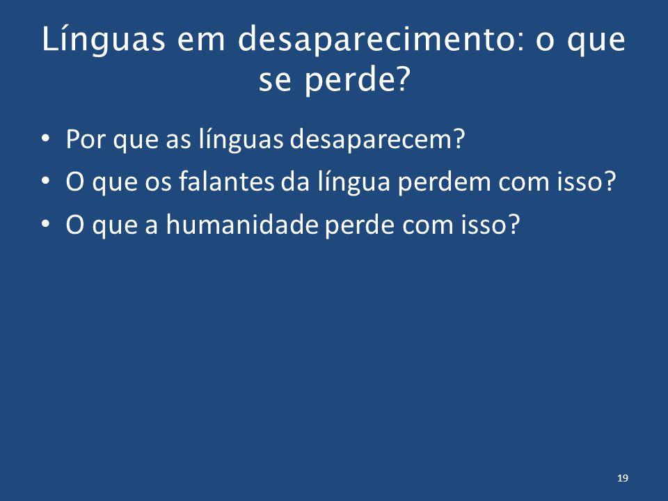19 Línguas em desaparecimento: o que se perde. Por que as línguas desaparecem.