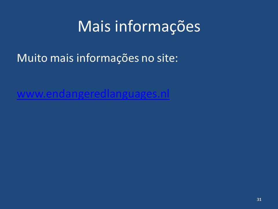 31 Mais informações Muito mais informações no site: www.endangeredlanguages.nl