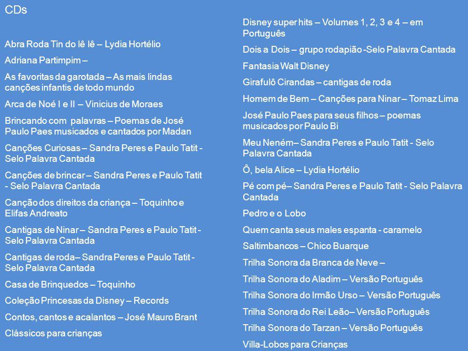 CDs Abra Roda Tin do lê lê – Lydia Hortélio Adriana Partimpim – As favoritas da garotada – As mais lindas canções infantis de todo mundo Arca de Noé I