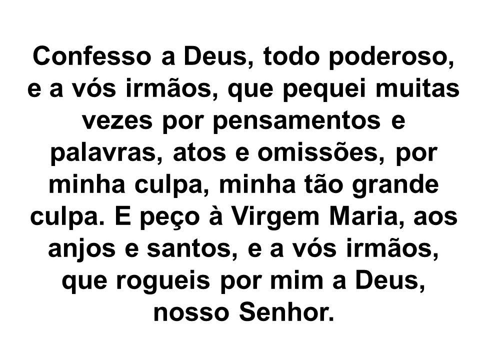 Senhor, tende piedade de nós Cristo, tende piedade de nós Senhor, tende piedade de nós