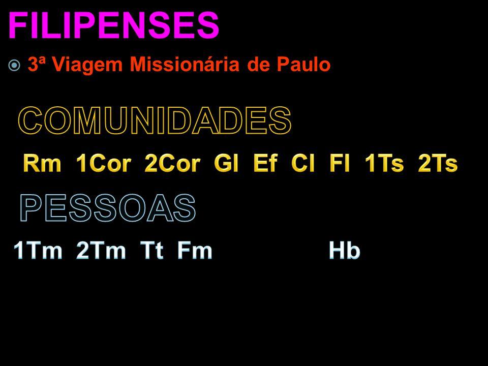 FILIPENSES  3ª Viagem Missionária de Paulo