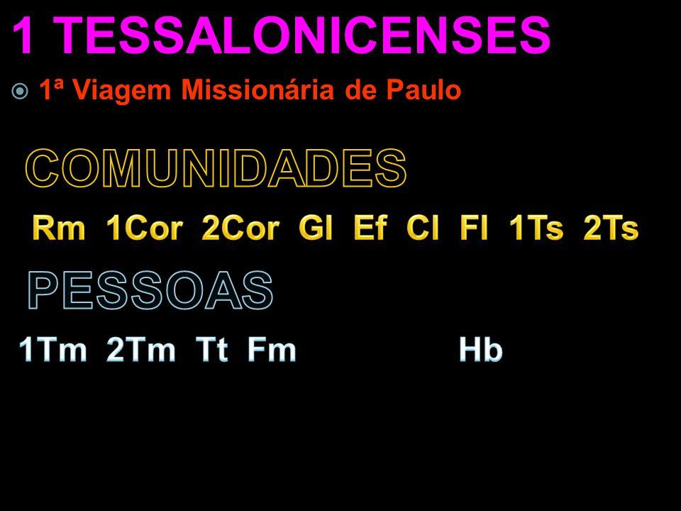 1 TESSALONICENSES  1ª Viagem Missionária de Paulo