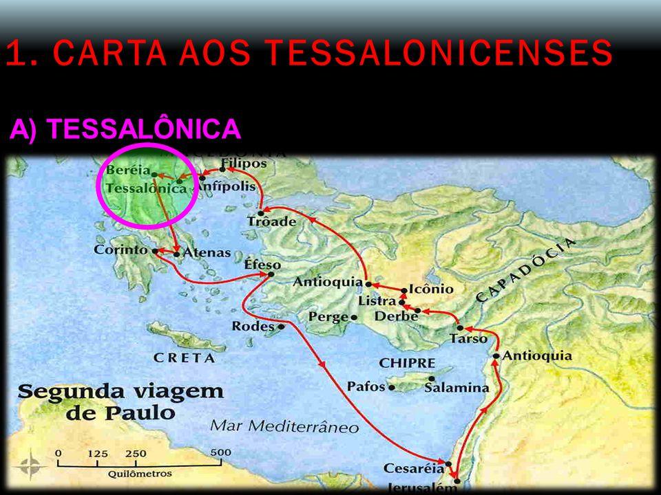 1. CARTA AOS TESSALONICENSES A) TESSALÔNICA