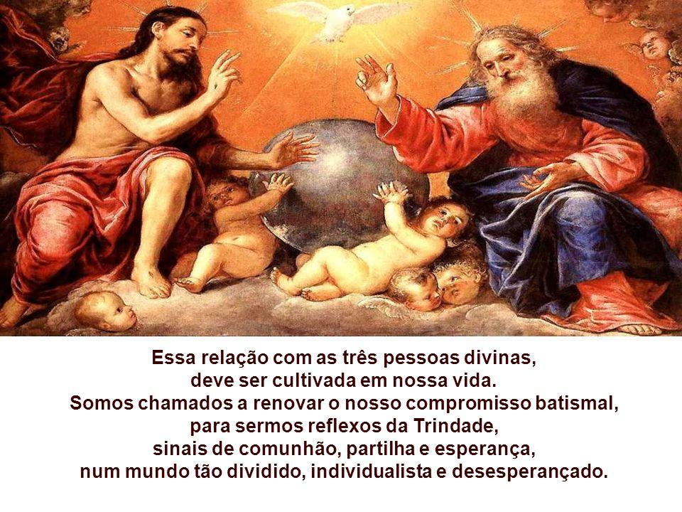 - Em nós está o FILHO, que entregou sua vida por nós, imagem do Filho de Deus a ser imitada e reproduzida por todos nós. - Em nós está o ESPÍRITO SANT