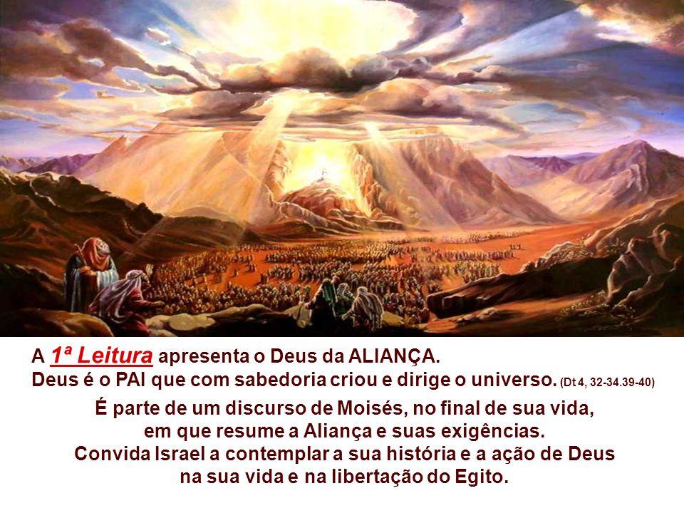 A 1ª Leitura apresenta o Deus da ALIANÇA.Deus é o PAI que com sabedoria criou e dirige o universo.