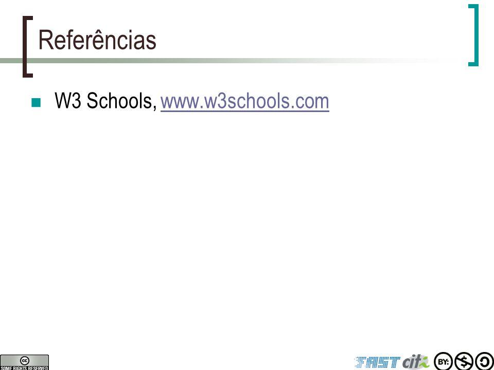 Referências W3 Schools, www.w3schools.comwww.w3schools.com