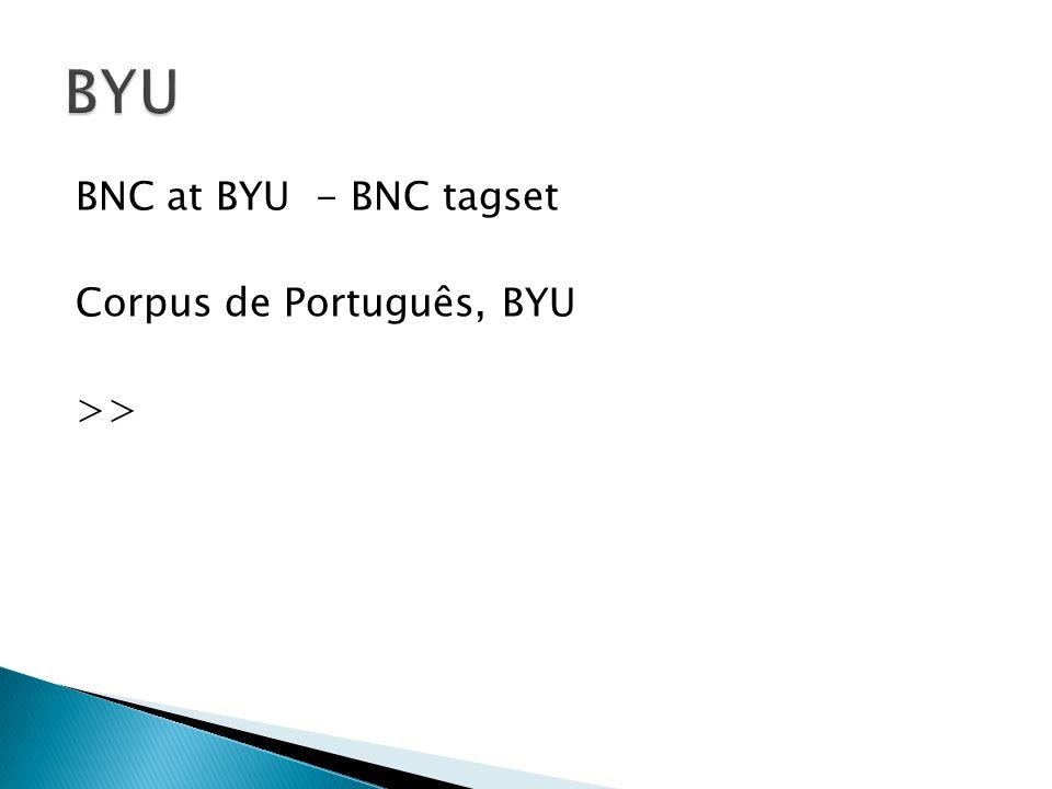 BNC at BYU - BNC tagset Corpus de Português, BYU >>