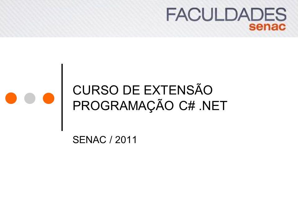 CURSO DE EXTENSÃO PROGRAMAÇÃO C#.NET SENAC / 2011