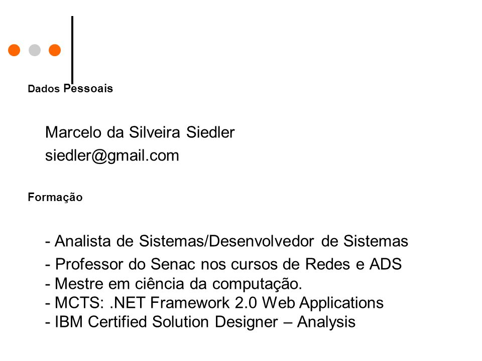 Exemplo - RequiredFieldValidator Nome: * E-mail: *