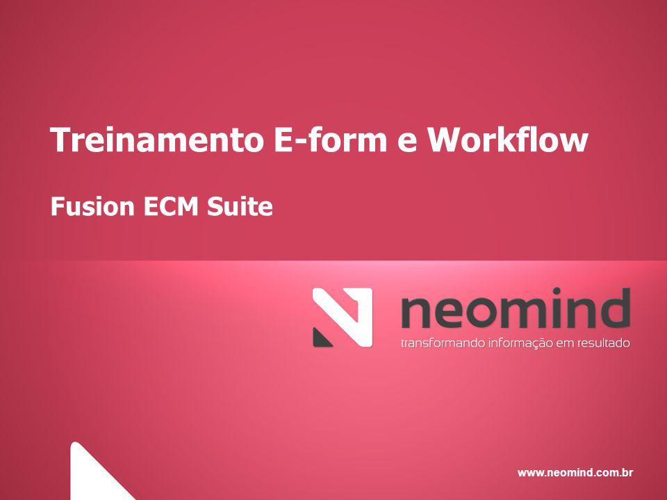 Formulários O Fusion permite as seguintes opções de formulários:  Dinâmicos: criação de formulários dinâmicos;  Fonte de Dados: configuração de fontes de dados externas;  Externos: configuração de formulários externos;  Navegar: permite a manipulação dos formulários externos e dinâmicos (inserção, remoção e visualização dos dados);  Importar e exportar formulários.