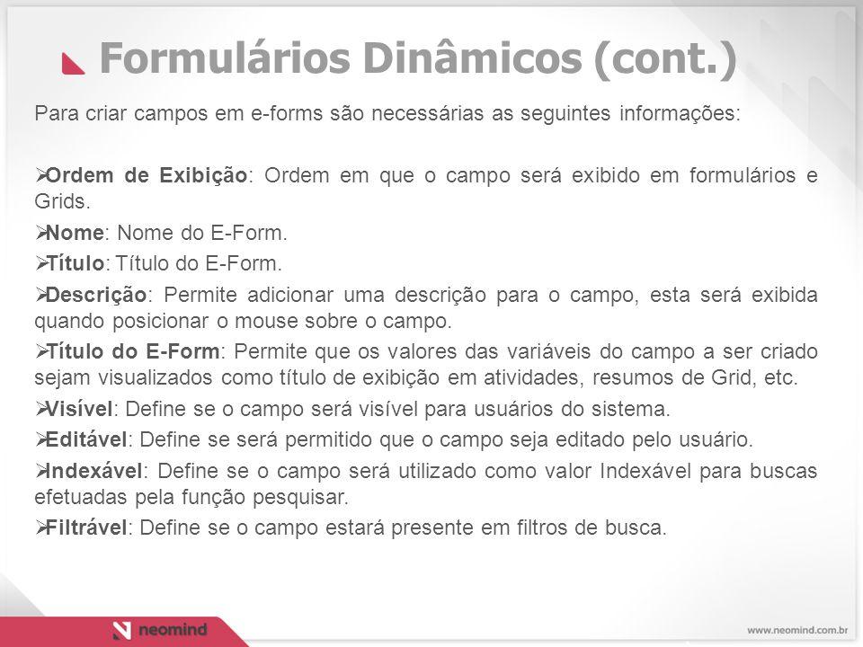 Para criar campos em e-forms são necessárias as seguintes informações:  Ordem de Exibição: Ordem em que o campo será exibido em formulários e Grids.