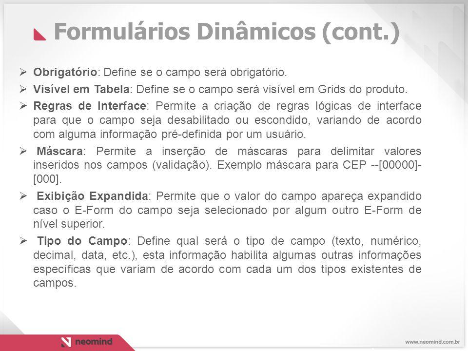Formulários Dinâmicos (cont.)  Obrigatório: Define se o campo será obrigatório.