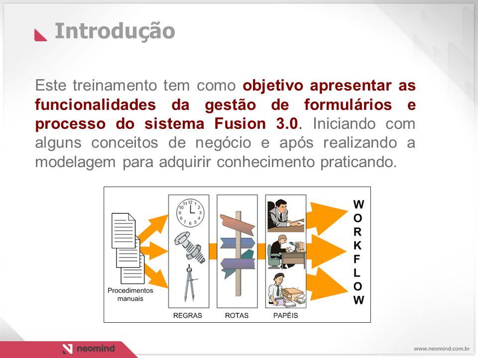 Fusion BPM Studio  Permite a modelagem de processos de negócio no padrão BPMN 2.0;  Criação de formulários para cada atividade do processo sem a necessidade de desenvolvimento;