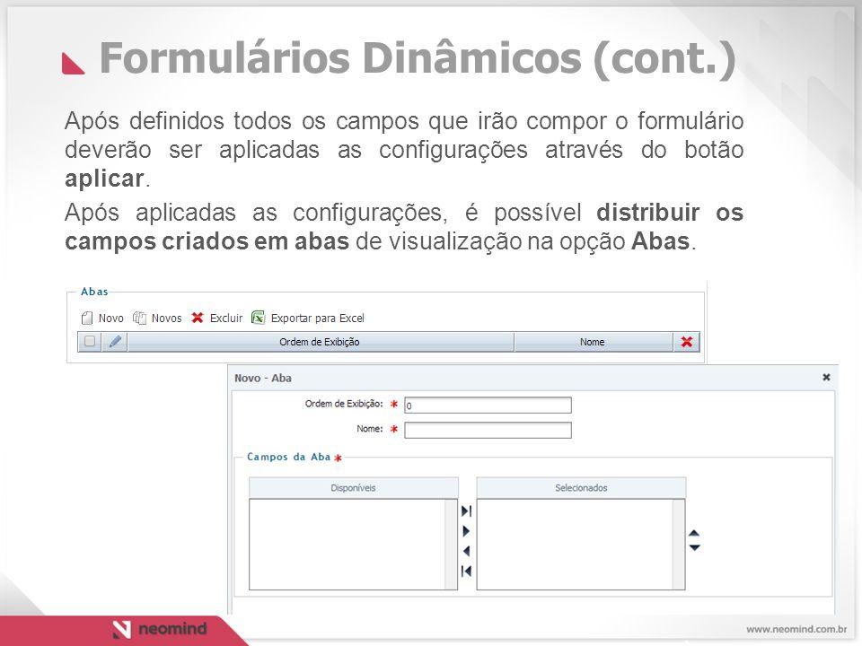 Formulários Dinâmicos (cont.) Após definidos todos os campos que irão compor o formulário deverão ser aplicadas as configurações através do botão aplicar.