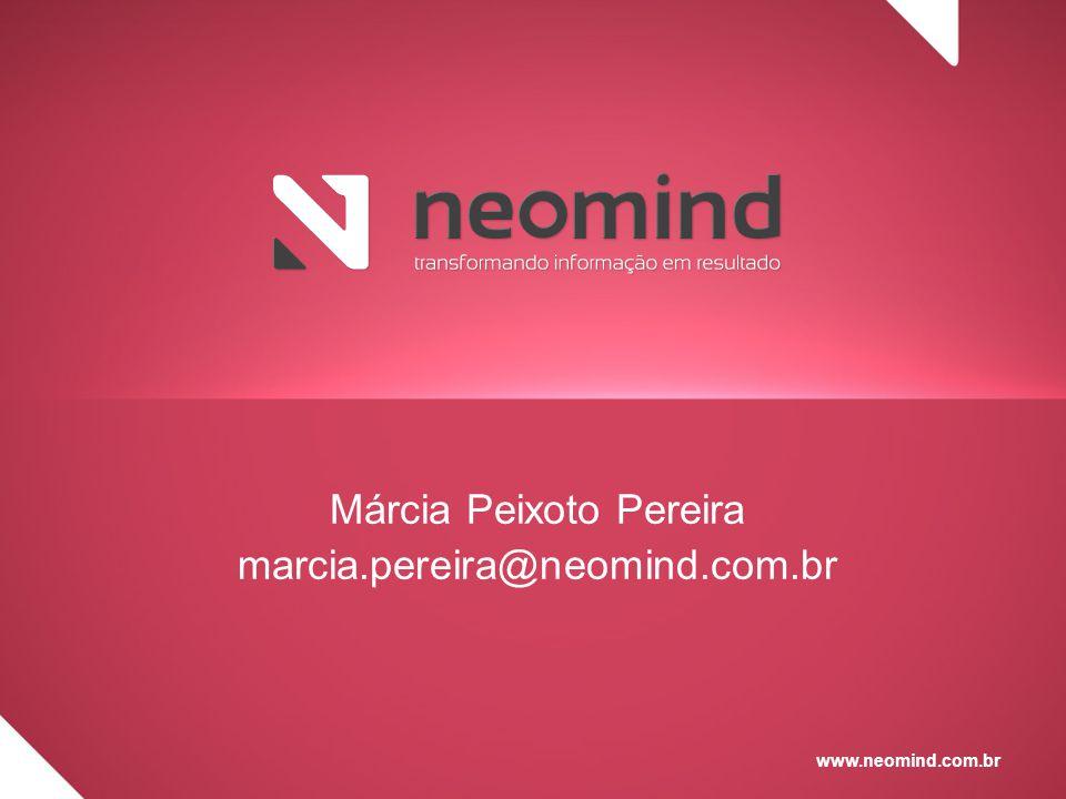 www.neomind.com.br Márcia Peixoto Pereira marcia.pereira@neomind.com.br