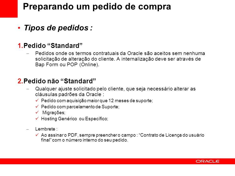 Preparando um pedido de compra Pedido Standard : Produto Apps Cliente Privado – Vad/Partner deve preencher o BAP Form e POEU com a versão mais atualizada.