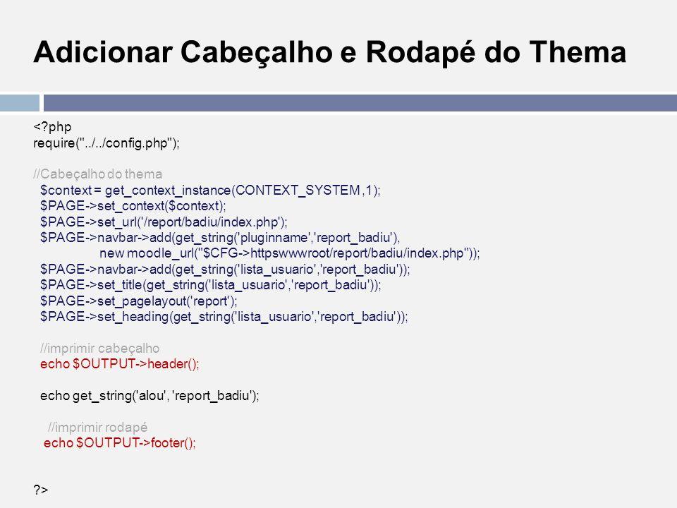 Adicionar Cabeçalho e Rodapé do Thema <?php require(