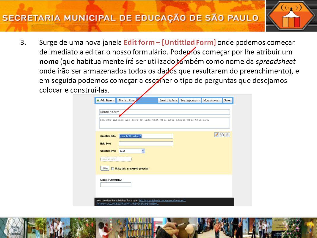 3.Surge de uma nova janela Edit form – [Untittled Form] onde podemos começar de imediato a editar o nosso formulário. Podemos começar por lhe atribuir