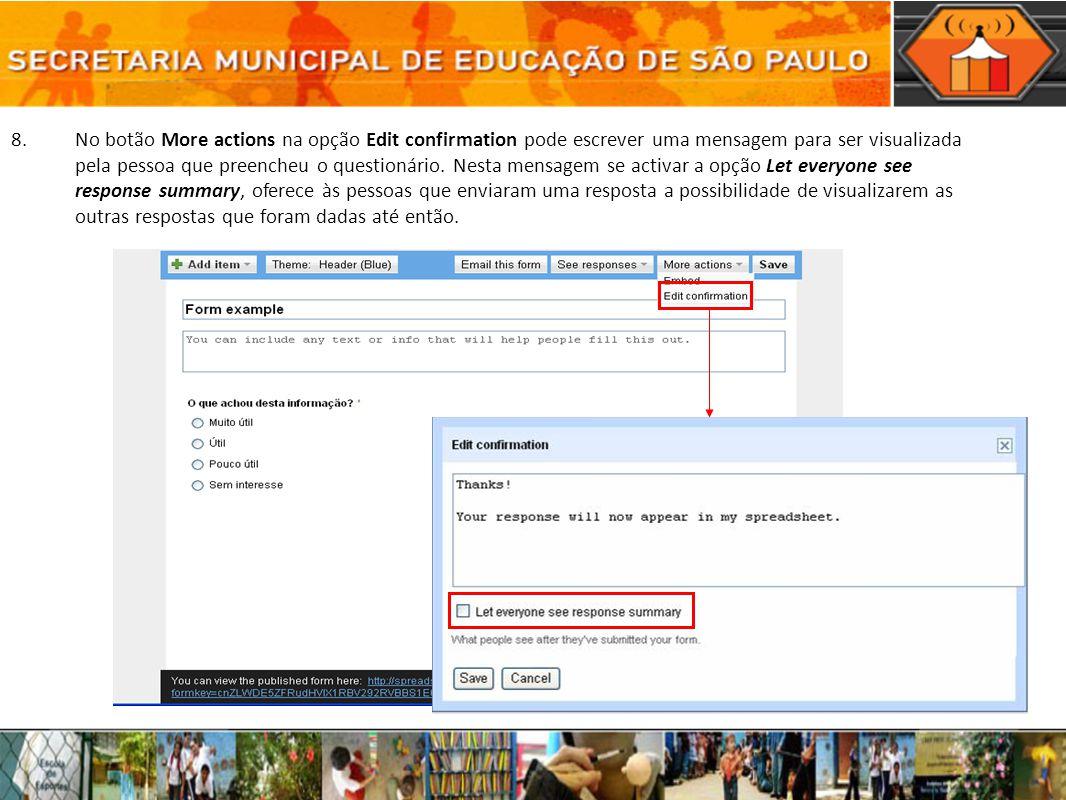 8.No botão More actions na opção Edit confirmation pode escrever uma mensagem para ser visualizada pela pessoa que preencheu o questionário. Nesta men