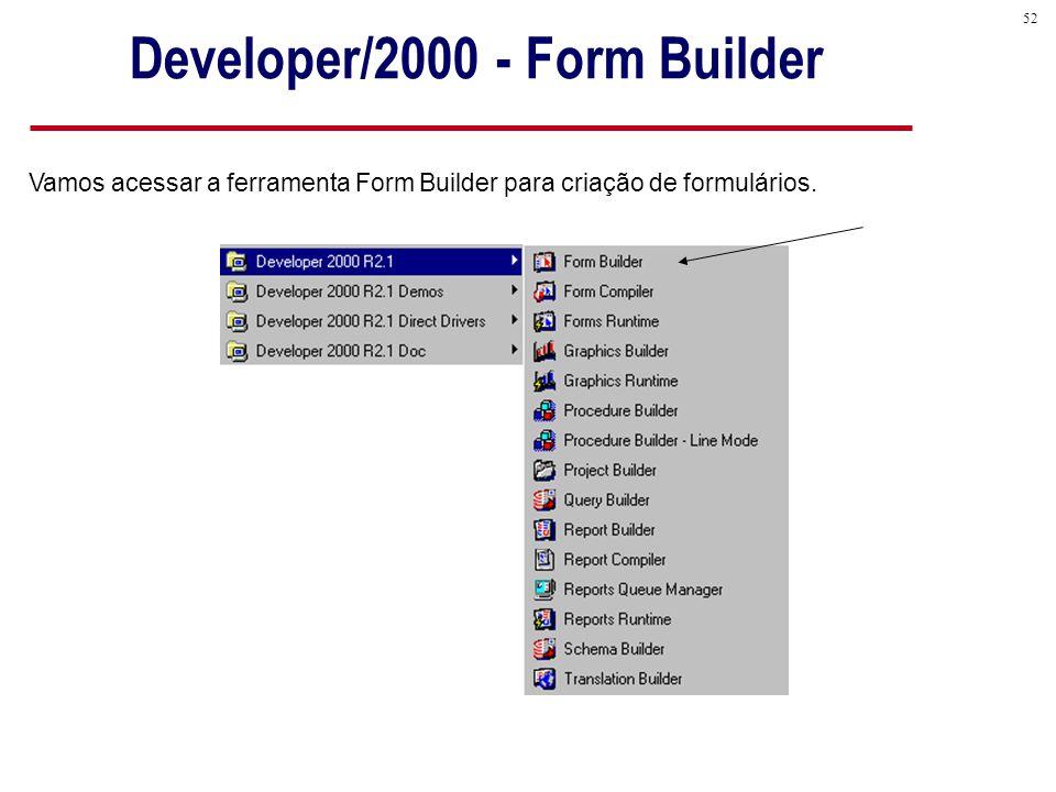 52 Vamos acessar a ferramenta Form Builder para criação de formulários.