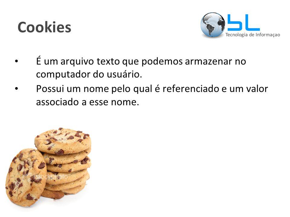 Cookies É um arquivo texto que podemos armazenar no computador do usuário.